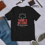 There's No Cure For Being Human – Short-Sleeve Unisex T-Shirt