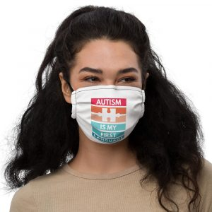 Autism First Language – Premium face mask